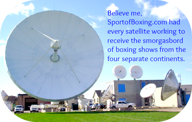 On Saturday, SportofBoxing.com had the satellites pointing in every direction to pull in the exciting shows from all four continents.