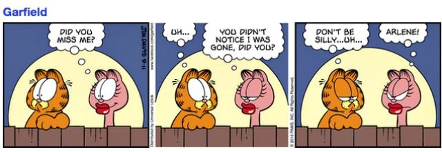 Don't be left out. It's not good being out of the loop. Here we have a Garfield comic for all those coaches who keep missing the LBC 44 monthly meetings. Wouldn't it be better to at least send a replacement before we forget you're member?